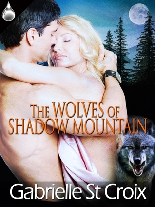 The Wolves of Shadow Mountain Gabrielle St. Croix