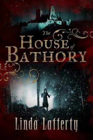 House of Bathory  by  Linda Lafferty
