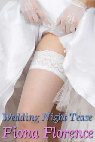 Wedding Night Tease Fiona Florence