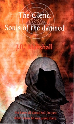 The Cleric: Souls of the damned  by  J.R. Marshall