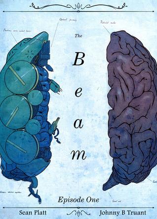 The Beam: Episode 1  by  Sean Platt