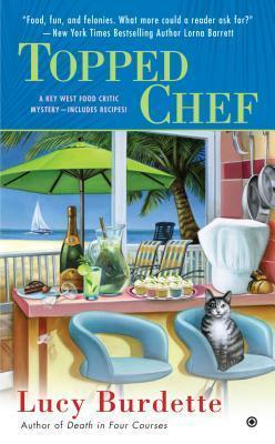 Topped Chef   (Key West Food Critic Mystery #3)  by  Lucy Burdette