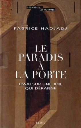 Le paradis à la porte  by  Fabrice Hadjadj