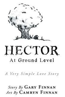 Hector: At Ground Level a Very Simple Love Story  by  Gary Finnan