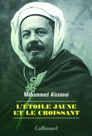 LÉtoile jaune et le Croissant  by  Mohammed Aïssaoui