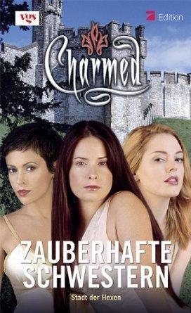 Stadt der Hexen (Charmed: Zauberhafte Schwestern, #53)  by  Emma Harrison