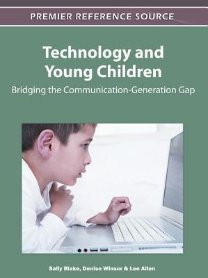 Technology and Young Children: Bridging the Communication-Generation Gap  by  Sally  Blake