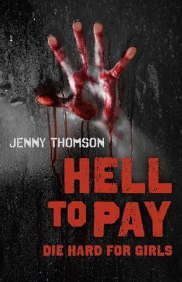 Hell to Pay: Die Hard for Girls  by  Jennifer Thomson