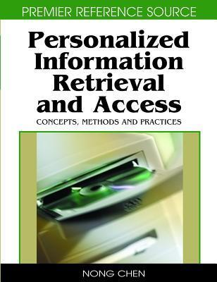 Personalized Information Retrieval And Access: Concepts, Methods And Practices Rafael Andres Gonzales Rivera
