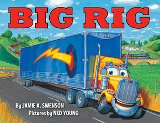 Big Rig  by  Jamie Swenson