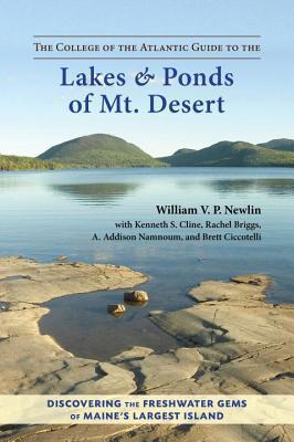 The College of the Atlantic Guide to the Lakes and Ponds of Mt. Desert William V.P. Newlin