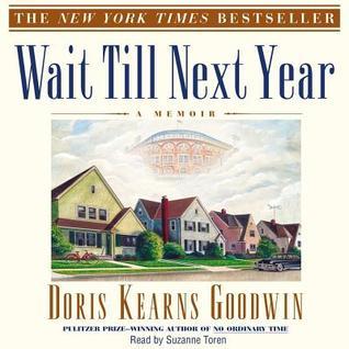 Wait Til Next Year Doris Kearns Goodwin