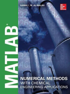 MATLAB Numerical Methods with Chemical Engineering Applicatimatlab Numerical Methods with Chemical Engineering Applications Ons Kamal Al-Malah