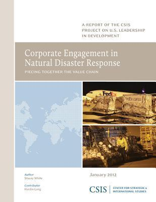 Corporate Engagement in Natural Disaster Response: Piecing Together the Value Chain Stacey White