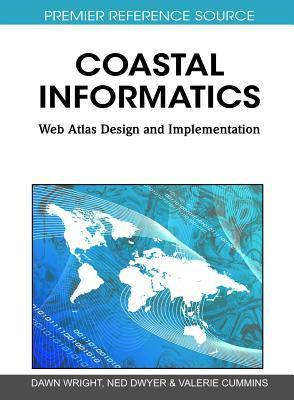 Coastal Informatics: Web Atlas Design and Implementation Dawn Wright