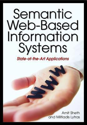 Semantic Web-Based Information Systems: State-Of-The-Art Applications  by  Amit Sheth