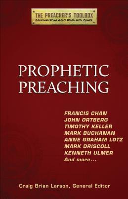 Prophetic Preaching Craig Brian Larson