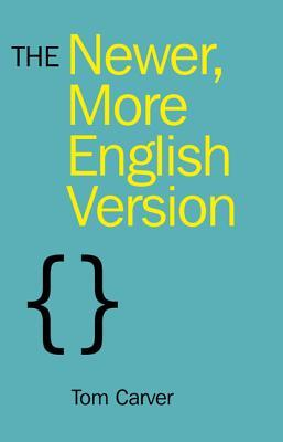 The Newer, More English Version  by  Tom Carver