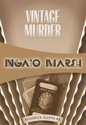 Vintage Murder: Inspector Roderick Alleyn #5  by  Ngaio Marsh