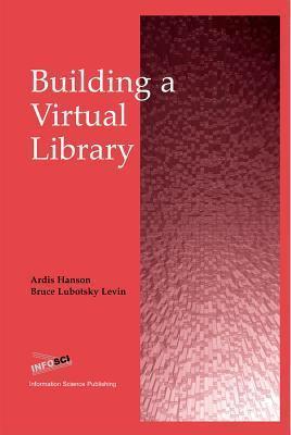 Building a Virtual Library  by  Ardis Hanson