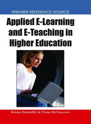 Applied E Learning And E Teaching In Higher Education  by  Roisin Donnelly
