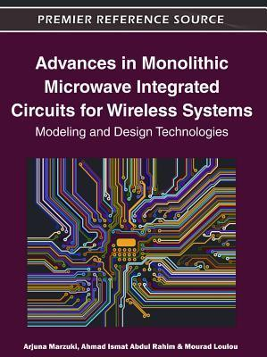 Advances in Monolithic Microwave Integrated Circuits for Wireless Systems: Modeling and Design Technologies  by  Arjuna Marzuki