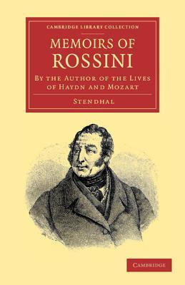 Memoirs of Rossini: By the Author of the Lives of Haydn and Mozart  by  Stendhal