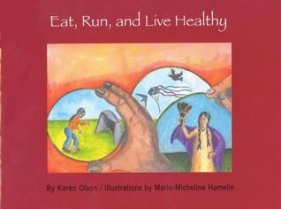 Eat, Run, and Live Healthy  by  Karen Olson