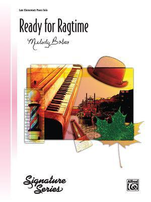 Ready for Ragtime: Late Elementary Piano Solo  by  Melody Bober