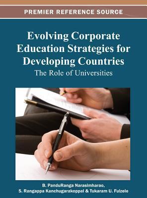 Evolving Corporate Education Strategies for Developing Countevolving Corporate Education Strategies for Developing Countries Ries: The Role of Universities the Role of Universities B Panduranga Narasimharao