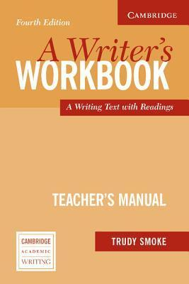 A Writers Workbook: A Writing Text with Readings  by  Trudy Smoke