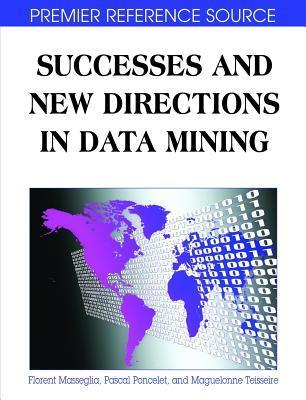 Successes And New Directions In Data Mining  by  Florent Masseglia