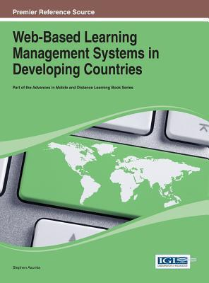 Web-Based Learning Management Systems in Developing Countries Stephen Asunka
