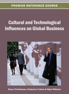 Cultural and Technological Influences on Global Business  by  Bryan Christiansen