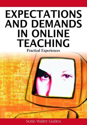 Expectations And Demands In Online Teaching: Practical Experiences  by  Sorin Gudea