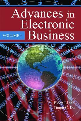 Advances In Electronic Business, Volume I Timothy C. Du
