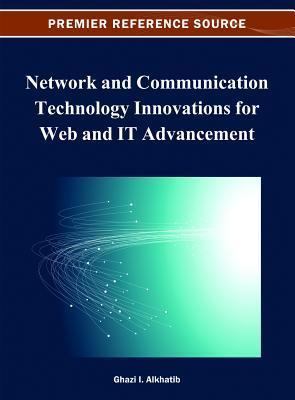 Network and Communication Technology Innovations for Web and IT Advancement Ghazi I. Alkhatib
