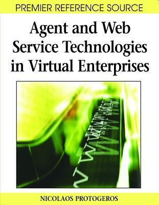 Agent And Web Service Technologies In Virtual Enterprises  by  Nicolaos Protogeros