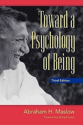 Towards a Psychology of Being Abraham H. Marslow