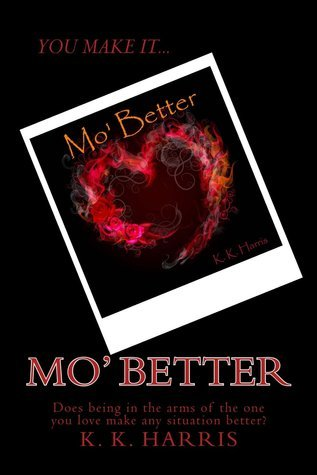 Mo Better (The Crew, #2)  by  K.  Harris