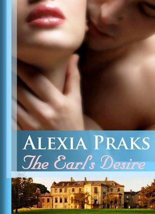 The Earls Desire Alexia Praks