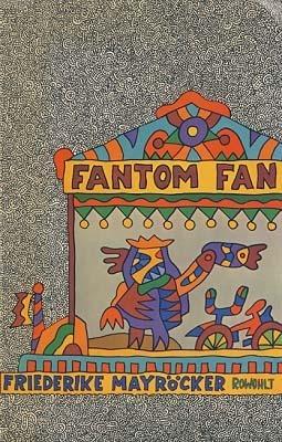 Fantom Fan  by  Friederike Mayröcker