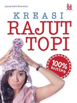 Kreasi Rajut Topi 100% Knitting  by  Ajeng Galih Sitoresmi