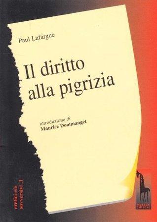 Il diritto alla pigrizia  by  Paul Lafargue