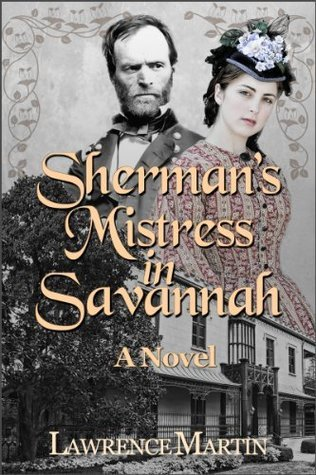 Shermans Mistress in Savannah  by  Lawrence Martin