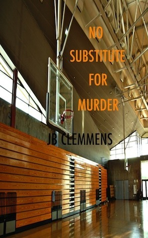 A Substitute for Murder J.B. Clemmens