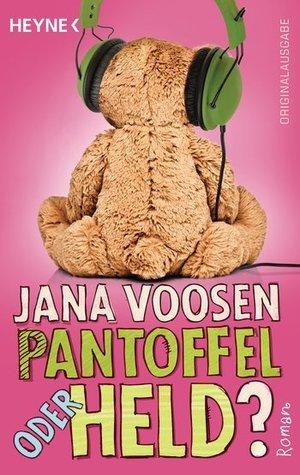 Pantoffel oder Held?  by  Jana Voosen