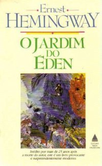 O Jardim do éden  by  Ernest Hemingway