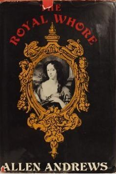 The Royal Whore: Barbara Villiers, Countess of Castlemaine  by  Allen Andrews