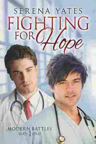 Fighting for Hope (Modern Battles, #1) Serena Yates